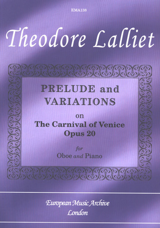 Lalliet Casimir Theophile Theodore: PRELUDE + VARIATIONS OP 20 (THE CARNIVAL OF VENICE)