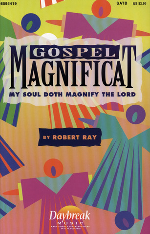 Robert Ray: Gospel Magnificat