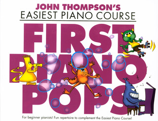 John Thompson: John Thompson's Easiest Piano Course: First Piano Pops
