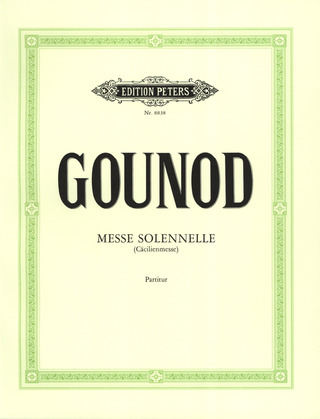 "Charles Gounod: Messe solennelle G-Dur ""Cäcilien-Messe"""
