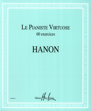 Charles-Louis Hanon: Le Pianiste Virtuose - 60 Exercices
