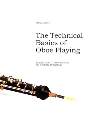 Andreas Mendel: The technical basics of Oboe playing