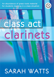 Sarah Watts: Class Act Clarinets – Pupil
