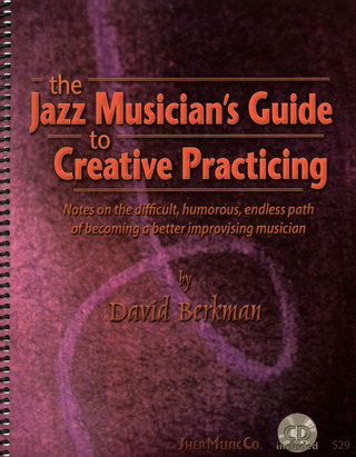David Berkman: The Jazz Musician's Guide to Creative Practicing