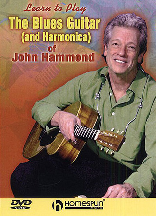 Hammond John: Learn To Play: The Blues Guitar (And Harmonica) Of John Hammond Gtr Dv