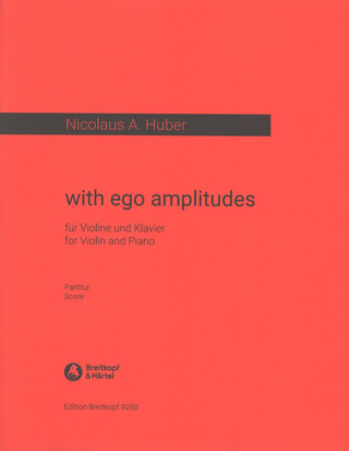 Nicolaus A. Huber: With Ego Amplitudes