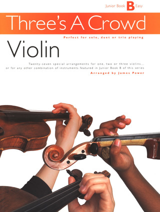 Power J.: Three's A Crowd Violin Junior Book B Revised Edition Easy