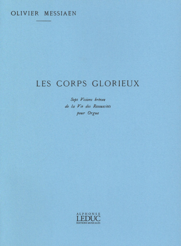 Olivier Messiaen: Corps Glorieux