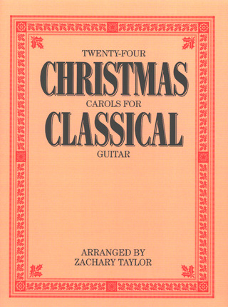 Twenty-Four Christmas Carols For Classical Guitar