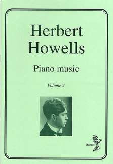 Herbert Howells: Piano Music 2