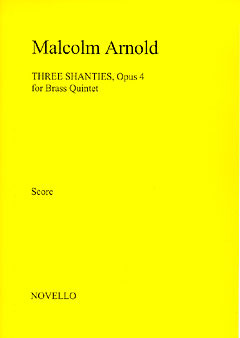 Malcolm Arnold: Arnold Three Shanties For Brass Quintet Arr Denis Wick Score