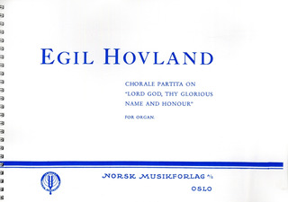 Egil Hovland: Choralpartita über Lord got thy glorious Name and Honour