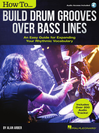 Alan Arber: How to Build Drum Grooves Over Bass Lines