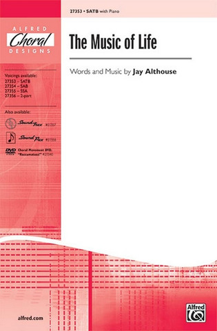 Jay Althouse: The Music Of Life