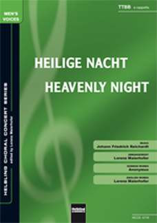Johann Friedrich Reichardt: Heilige Nacht/Heavenly Night TTBB a cappella
