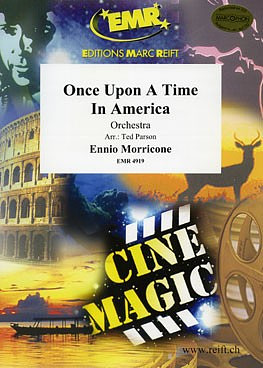 Ennio Morricone: Once Upon A Time In America