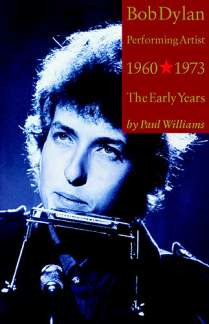 Bob Dylan: Performing Artist 1960-1973 - The Early Years