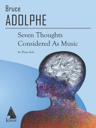Bruce Adolphe: Seven Thoughts Considered As Music