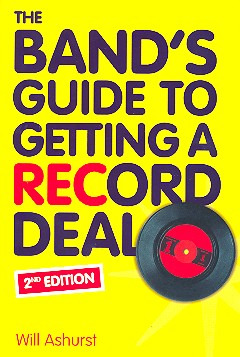 Ashurst Will: The Band's Guide To Getting A Record Deal Second Edition Book Na