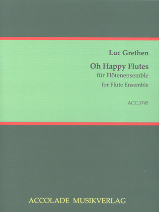 Luc Grethen: Oh Happy Flutes