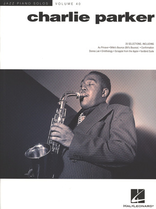 Charlie Parker: Jazz Piano Solos 40: Charlie Parker