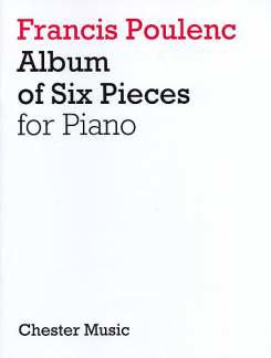 Francis Poulenc: POULENC Album of 6 Pieces Pf