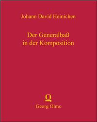 Johann David Heinichen: Der Generalbass in der Komposition