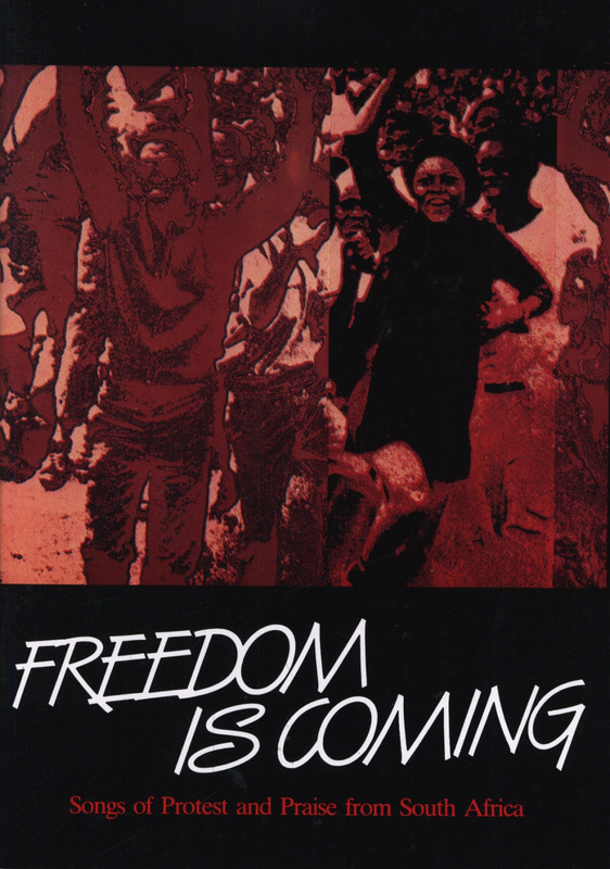 Freedom Is Coming - Songs Of Protest And Praise From South Africa