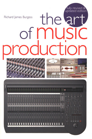 Burgess Richard James: The Art Of Music Production