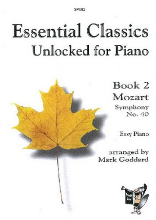 Wolfgang Amadeus Mozart: Essential Classics Unlocked for Piano 2