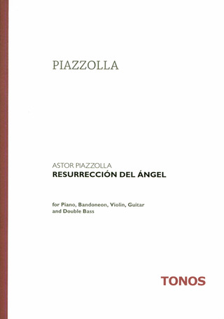 Astor Piazzolla: Resureccion Del Angel