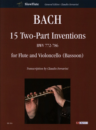 Johann Sebastian Bach: 15 Two-Part Inventions BWV 772-786 for Flute and Violoncello (Bassoon)