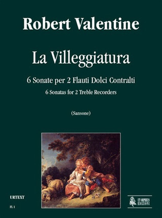 Robert Valentine: La Villeggiatura. 6 Sonatas for 2 Treble Recorders