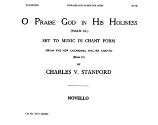 Charles Villiers Stanford: Stanford O Praise God Psalm 150 Satb/Org