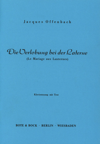 Jacques Offenbach: Die Verlobung bei der Laterne