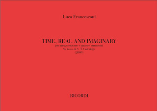 Luca Francesconi: Time Real And Imaginary
