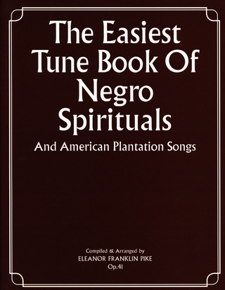 Pike Eleanor Franklin: Easiest Tune Book Of Negro Spirituals