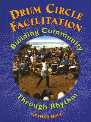 Arthur Hull: Drum Circle Facilitation