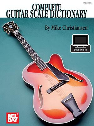 Mike Christiansen: Complete guitar scale dictionary