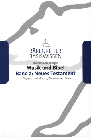 Thomas Schipperges: Musik und Bibel 2: Neues Testament