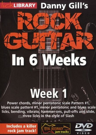 Danny Gill: Lick Library: Danny Gill's Rock Guitar In 6 Weeks - Week 1