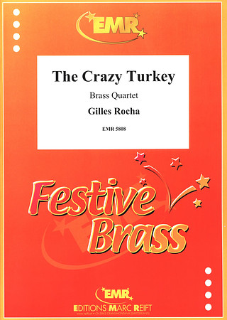 Rocha, Gilles: The Crazy Turkey
