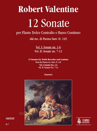 Robert Valentine: 12 Sonatas from the Parma ms. Sanv. D. 145 for Treble Recorder and Continuo. Vol. I: Sonatas Nos. 1-6