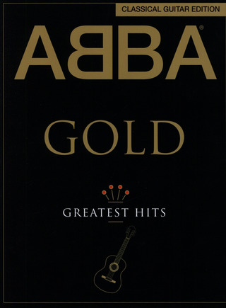 ABBA: Gold - Classical Guitar Edition