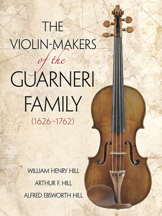 William Henry Hill y otros.: The Violin-Makers of the Guarneri Family (1626-1762)
