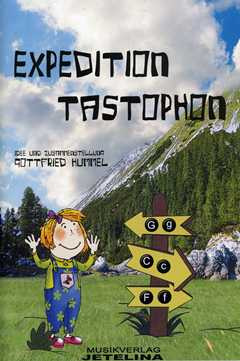 Gottfried Hummel: Expedition Tastophon