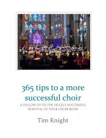 Tim Knight: 365 tips for a more successful choir