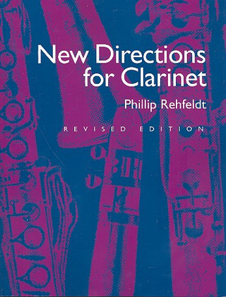 Phillip Rehfeldt: New Directions for Clarinet