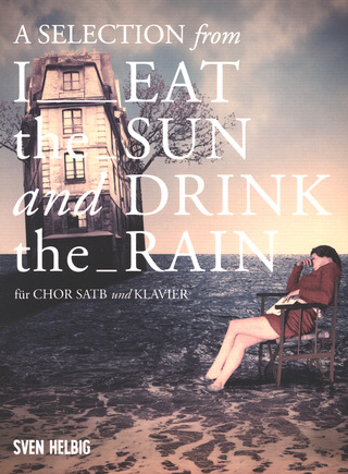 Sven Helbig: I eat the Sun and drink the Rain (Selections)