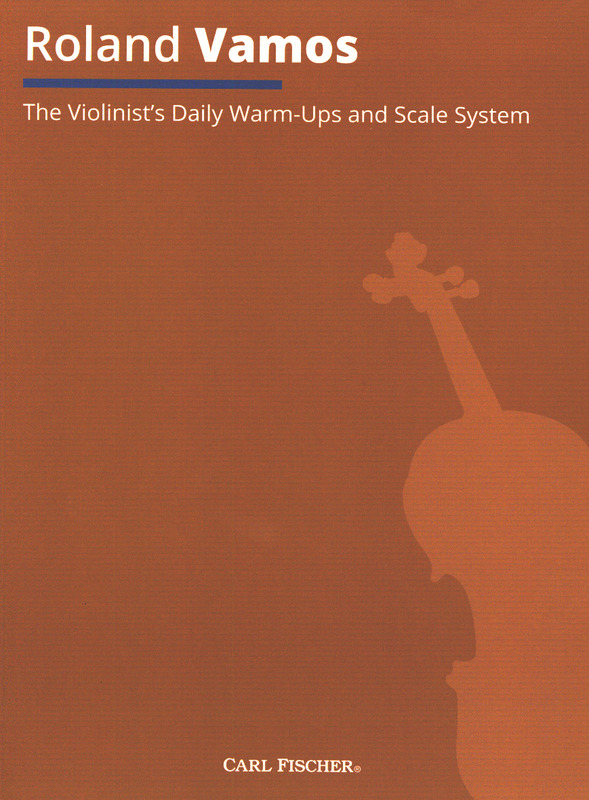 Roland Vamos: The Violinist's Daily Warm-Ups and Scale System
